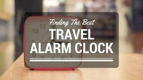 Best International Travel Alarm Clocks 2018 – Buyer's Guide