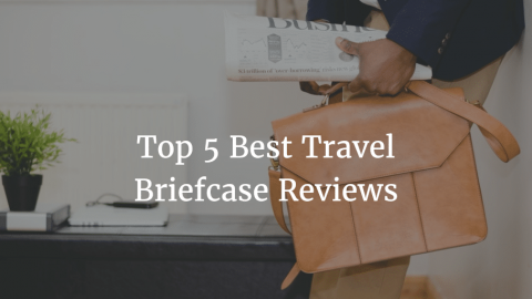 The Top 5 Best Travel Briefcase Reviews of 2018